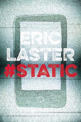 YA novel STATIC by author Eric Laster