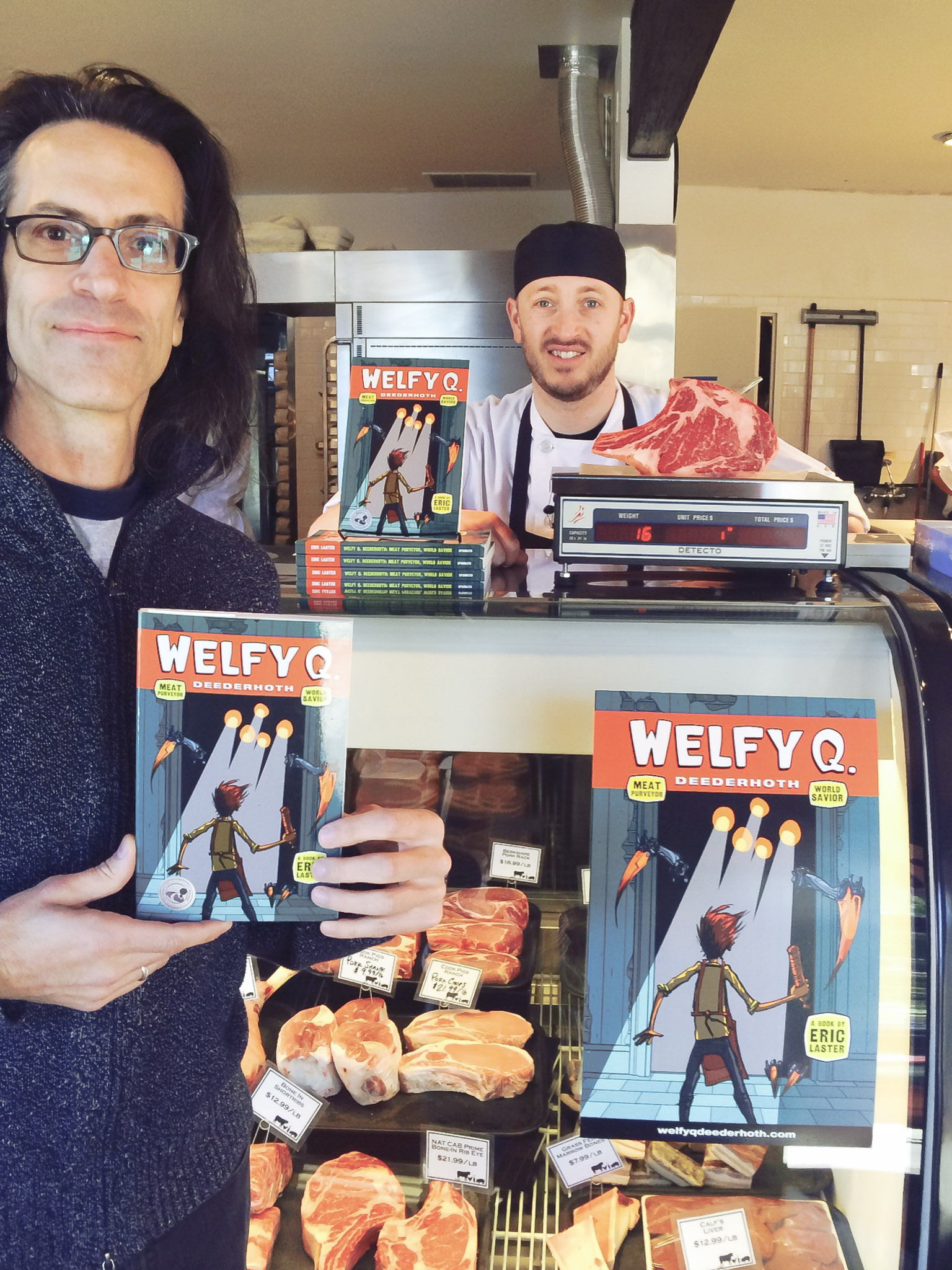 Welfy Q. Deederhoth: available wherever meat is sold. Left to right: author Eric Laster; meat purveyor Nathan McCall